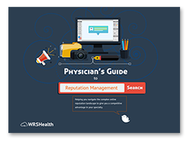 Physician's Guide to Reputation Management